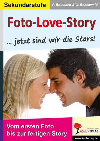 Foto-Love-Story ...Jetzt sind wir die Stars! - Peter Botschen; Gabriela Rosenwald