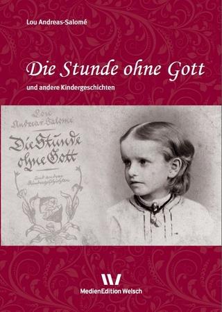 Die Stunde ohne Gott und andere Kindergeschichten - Lou Andreas-Salomé