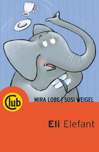 Eli Elefant - Mira Lobe