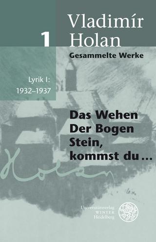 Gesammelte Werke / Lyrik I: 1932-1937 - Vladimír Holan
