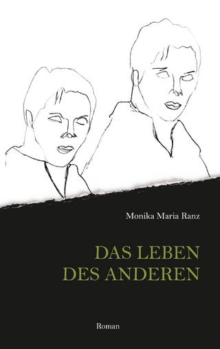 Das Leben des anderen - Monika Maria Ranz
