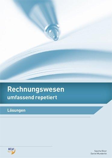 Rechnungswesen Umfassend Repetiert Von Sascha Gloor Isbn 978 3