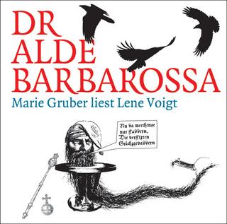 Dr alde Barbarossa - Lene Voigt; Marie Gruber; Alexander Zschiedrich