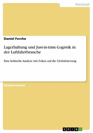 Lagerhaltung und Just-in-time-Logistik in der Luftfahrtbranche - Daniel Forche