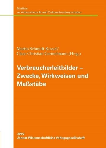 Verbraucherleitbilder – Zwecke, Wirkweisen und… von Martin Schmidt ...