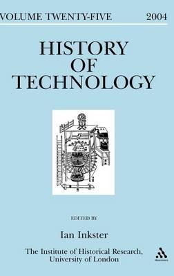 History of Technology Volume 25 - Professor Ian Inkster