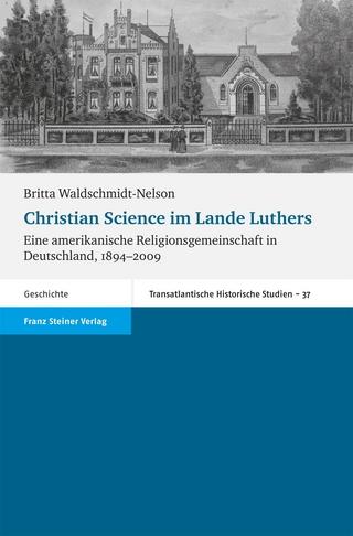 Christian Science im Lande Luthers - Britta Waldschmidt-Nelson