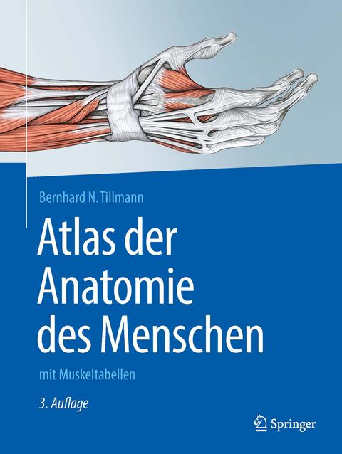 Atlas der Anatomie von Bernhard N. Tillmann | ISBN 978-3-662-49287-1 ...