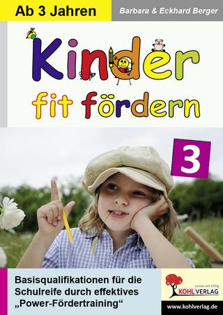 Kinder fit fördern in Kindergarten und Vorschule / Band 3 - Barbara Berger; Eckhard Berger
