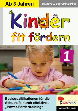 Kinder fit fördern in Kindergarten und Vorschule / Band 1 - Barbara Berger; Eckhard Berger