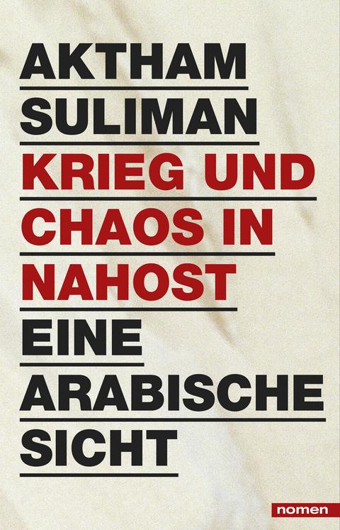 Krieg und Chaos in Nahost - Aktham Suliman