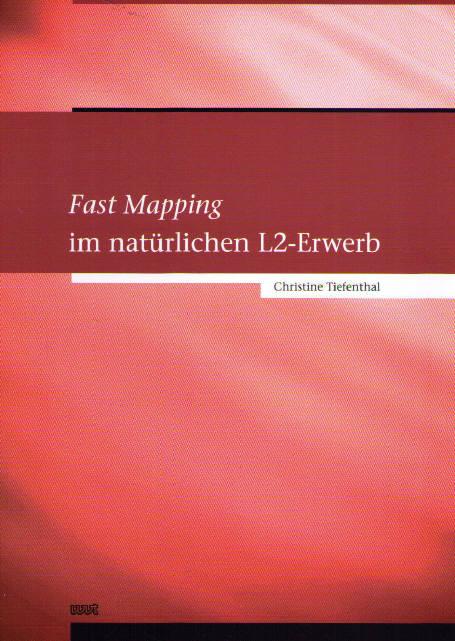 Fast Mapping im natürlichen L2-Erwerb von Christine Tiefenthal ...