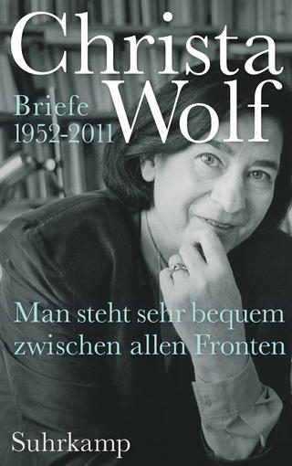 Man steht sehr bequem zwischen allen Fronten - Christa Wolf; Sabine Wolf