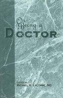 On Being a Doctor - Michael A. LaCombe