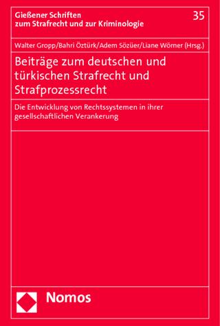 Beiträge zum deutschen und türkischen Strafrecht und Strafprozessrecht - Walter Gropp; Bahri Öztürk; Adem Sözüer; Liane Wörner