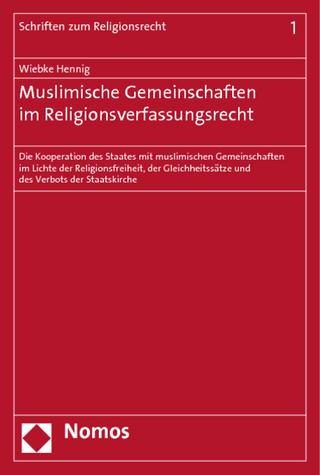 Muslimische Gemeinschaften im Religionsverfassungsrecht - Wiebke Hennig