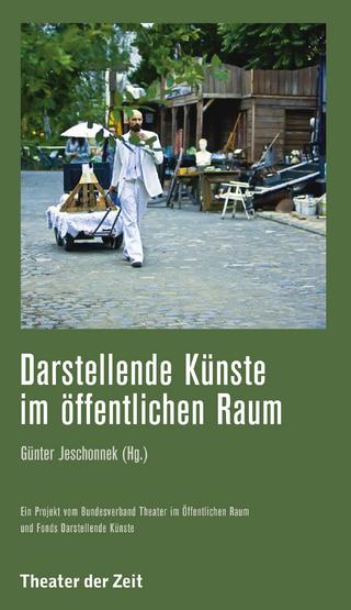 Darstellende Künste im öffentlichen Raum - Günter Jeschonnek