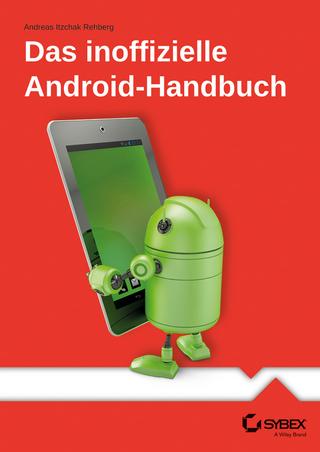 Das inoffizielle Android-Handbuch - Andreas Itzchak Rehberg