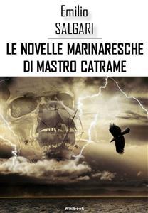 Le novelle marinaresche di Mastro Catrame - Emilio Salgari