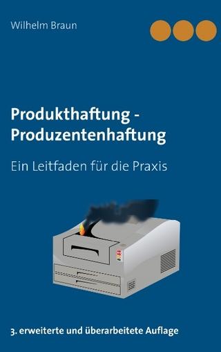 Produkthaftung - Produzentenhaftung - Wilhelm Braun