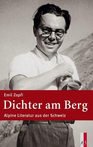Dichter am Berg - Emil Zopfi