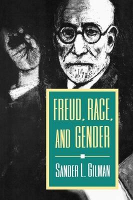 Freud, Race, and Gender - Sander L. Gilman