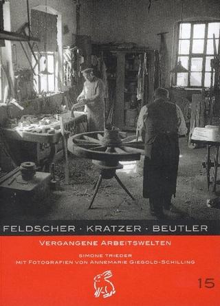 Feldscher Kratzer Beutler - Simone Trieder; Peter Gerlach; Moritz Götze