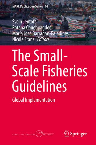The Small-Scale Fisheries Guidelines - Svein Jentoft; Ratana Chuenpagdee; María José Barragán-Paladines; Nicole Franz