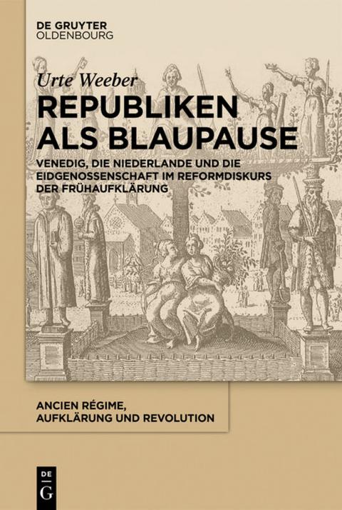 Republiken als Blaupause von Urte Weeber | ISBN 978-3-11-043788-1 ...