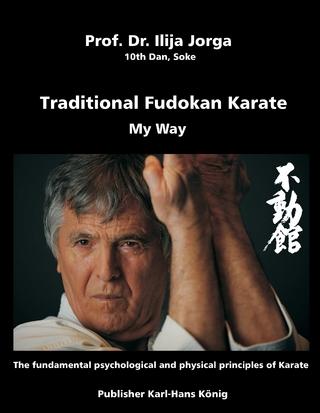 Traditional Fudokan Karate - Karl-Hans König; Ilija Jorga