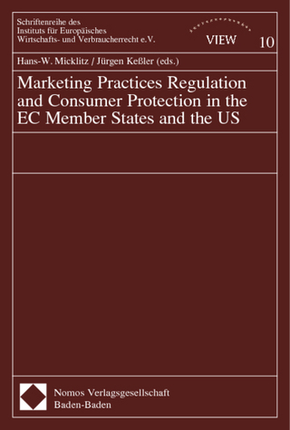 Marketing Practice Regulation and Consumer Protection in the EC Member States and the US - Hans-W. Micklitz; Jürgen Keßler