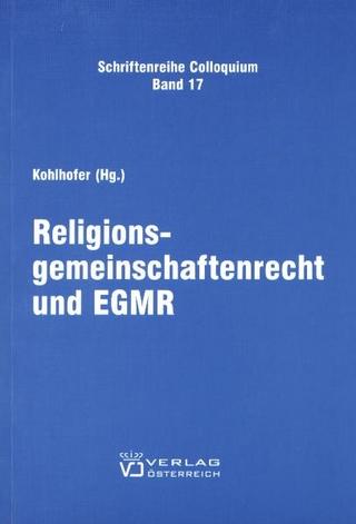 Religionsgemeinschaftenrecht und EGMR - Reinhard Kohlhofer