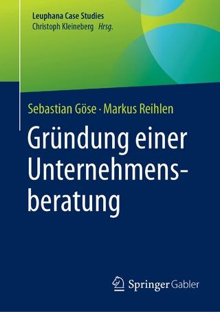 Gründung einer Unternehmensberatung - Sebastian Göse; Markus Reihlen