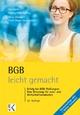 BGB - leicht gemacht: Erfolg bei BGB-Prüfungen: Eine Schulung für Jura- und Wirtschaftsstudenten