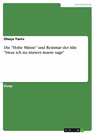 Die 'Hohe Minne' und Reinmar der Alte 'Swaz ich nu niuwer maere sage' - Olesja Yaniv