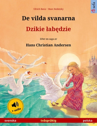 De vilda svanarna ? Dzikie ?ab?dzie (svenska ? polska) - Ulrich Renz; Narona Thordsen; Agnes Cimkovskaya