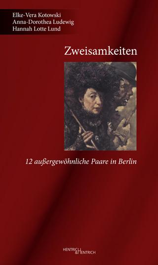 Zweisamkeiten - Elke-Vera Kotowski; Anna-Dorothea Ludewig; Hannah Lotte Lund