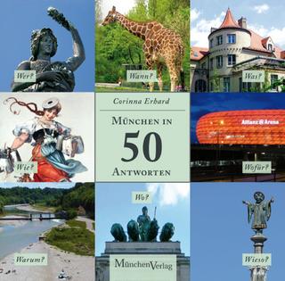 München in 50 Antworten - Corinna Erhard
