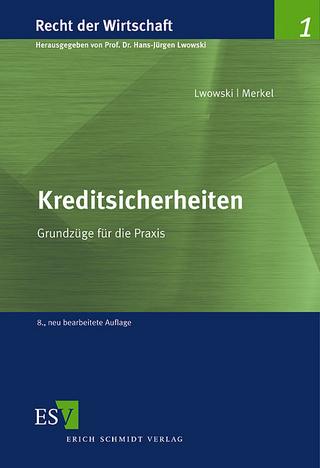 Kreditsicherheiten - Hans-Jürgen Lwowski; Helmut Merkel