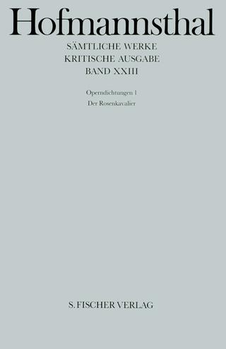 Operndichtungen 1 - Hugo von Hofmannsthal; Dirk O. Hoffmann; Willi Schuh