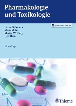 Pharmakologie und Toxikologie - Heinz Lüllmann; Klaus Mohr; Lutz Hein; Martin Wehling