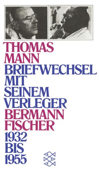 Briefwechsel mit seinem Verleger Gottfried Bermann Fischer 1932-1955 - Thomas Mann; Peter de Mendelssohn