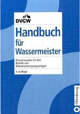 Handbuch für Wassermeister - Albert Baur; Gert Dietze; Winfried Mueller; Klaus J Soine; Dieter Weideling