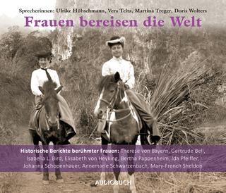 Frauen bereisen die Welt - diverse; Martina Treger; Vera Teltz; Ulrike Hübschmann; Doris Wolters