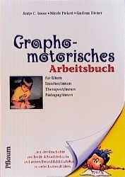 Graphomotorisches Arbeitsbuch für Eltern, Erzieher/innen, Therapeut/innen, Pädagog/innen - Antje C Loose; Nicole Piekert; Gudrun Diener; Ingeborg Liebenstund