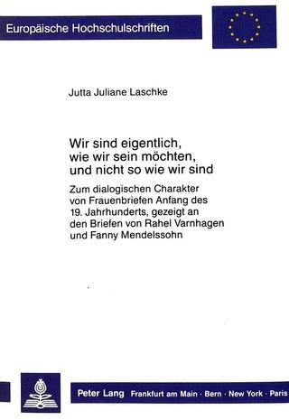 Wir sind eigentlich, wie wir sein möchten, und nicht so wie wir sind - Jutta Juliane Laschke