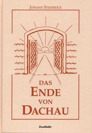 Das Ende von Dachau - Johann Steinbock