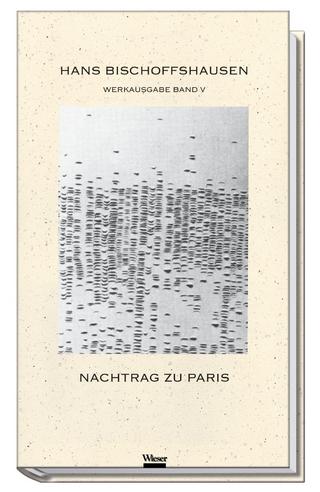 Werkausgabe Hans Bischoffshausen / Nachtrag zu Paris - Hans Bischoffshausen; Fred Dickermann