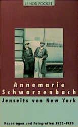 Jenseits von New York - Annemarie Schwarzenbach; Roger Perret