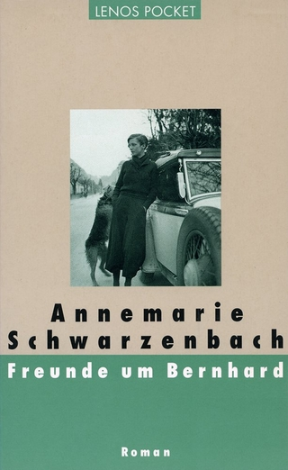 Freunde um Bernhard - Annemarie Schwarzenbach